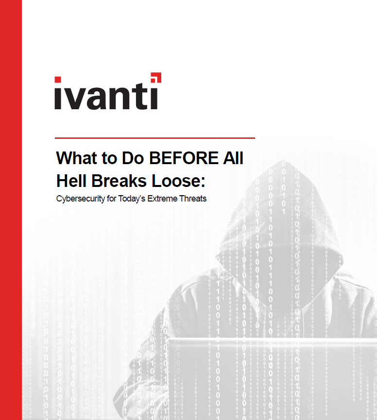 What to Do BEFORE All Hell Breaks Loose: Cybersecurity for Today's Extreme Threats.pdf