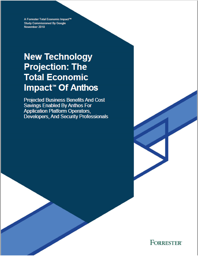 New Technology Projection: The Total Economic Impact™ Of Anthos .pdf