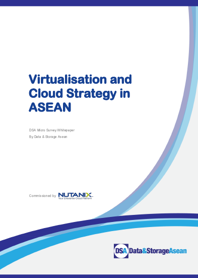 DSA Micro Survey White Paper Virtualisation and Cloud Strategy in ASEAN Commisioned by Nutanix.pdf
