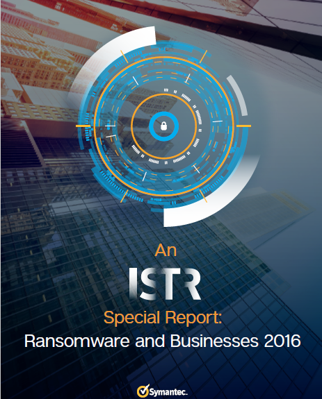 Special Report Ransomware and Businesses by Symantec.pdf