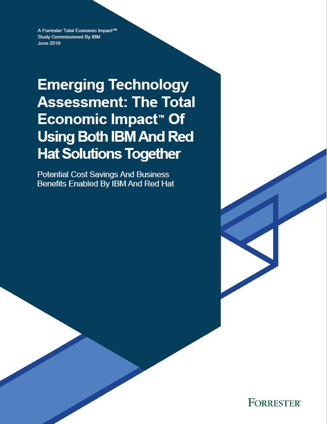 Emerging Technology Assessment: The Total Economic Impact™ Of Using Both IBM And Red Hat Solutions Together.pdf