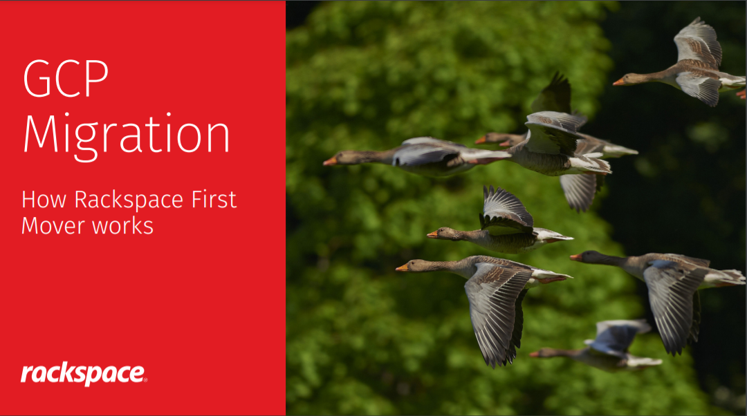 GCP Migration: How Rackspace First Mover works.pdf