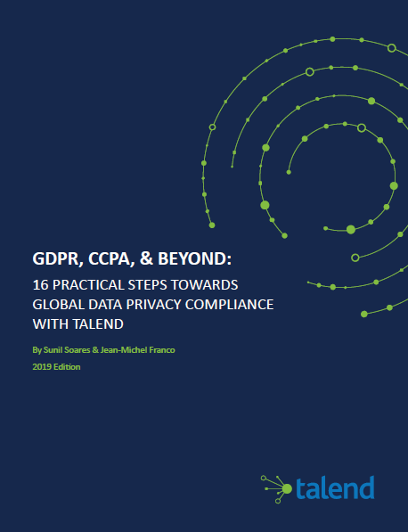 GDPR, CCPA, & BEYOND: 16 PRACTICAL STEPS TOWARDS GLOBAL DATA PRIVACY COMPLIANCE WITH TALEND.pdf