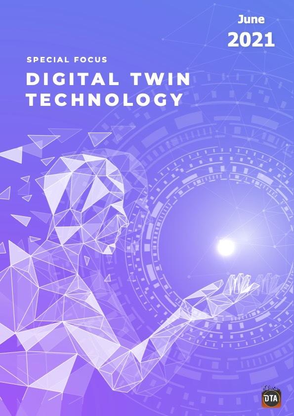 June 2021 Special Focus: Digital Twin Technology.pdf