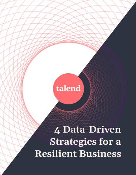 Talend - 4 Data-Driven Strategies for a Resilient Business.pdf