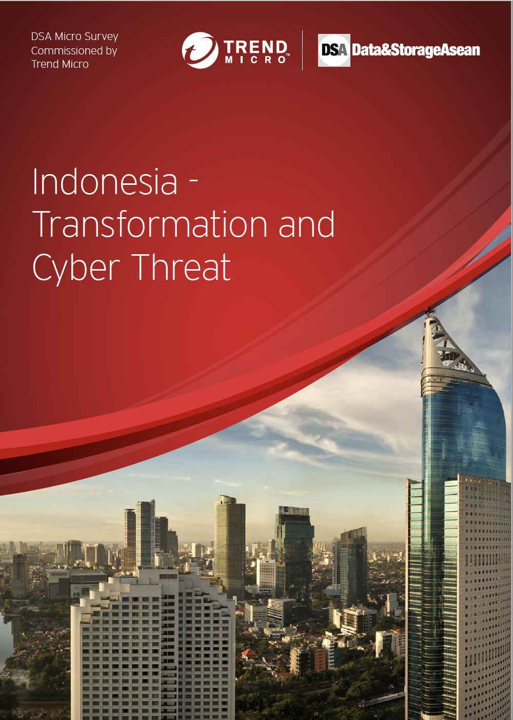 DSA Micro Survey Indonesia - Transformation and Cyber Threat Commissioned by Trend Micro.pdf
