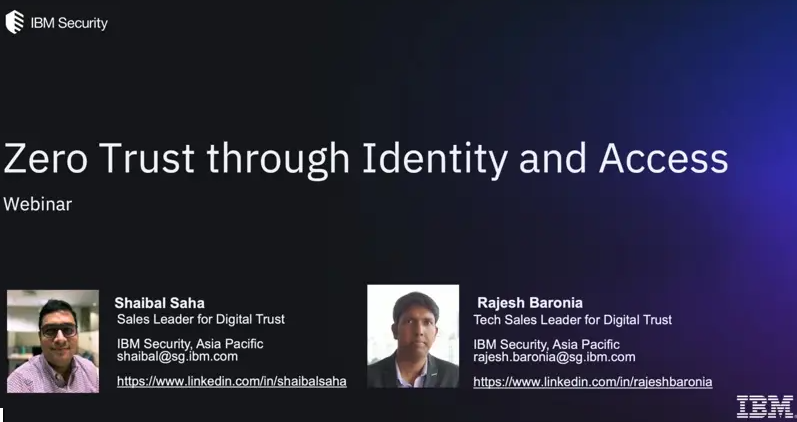 Security IBM Q2 Webinar(REGISTERED): Identity and Access Management: A Zero Trust Approach  .