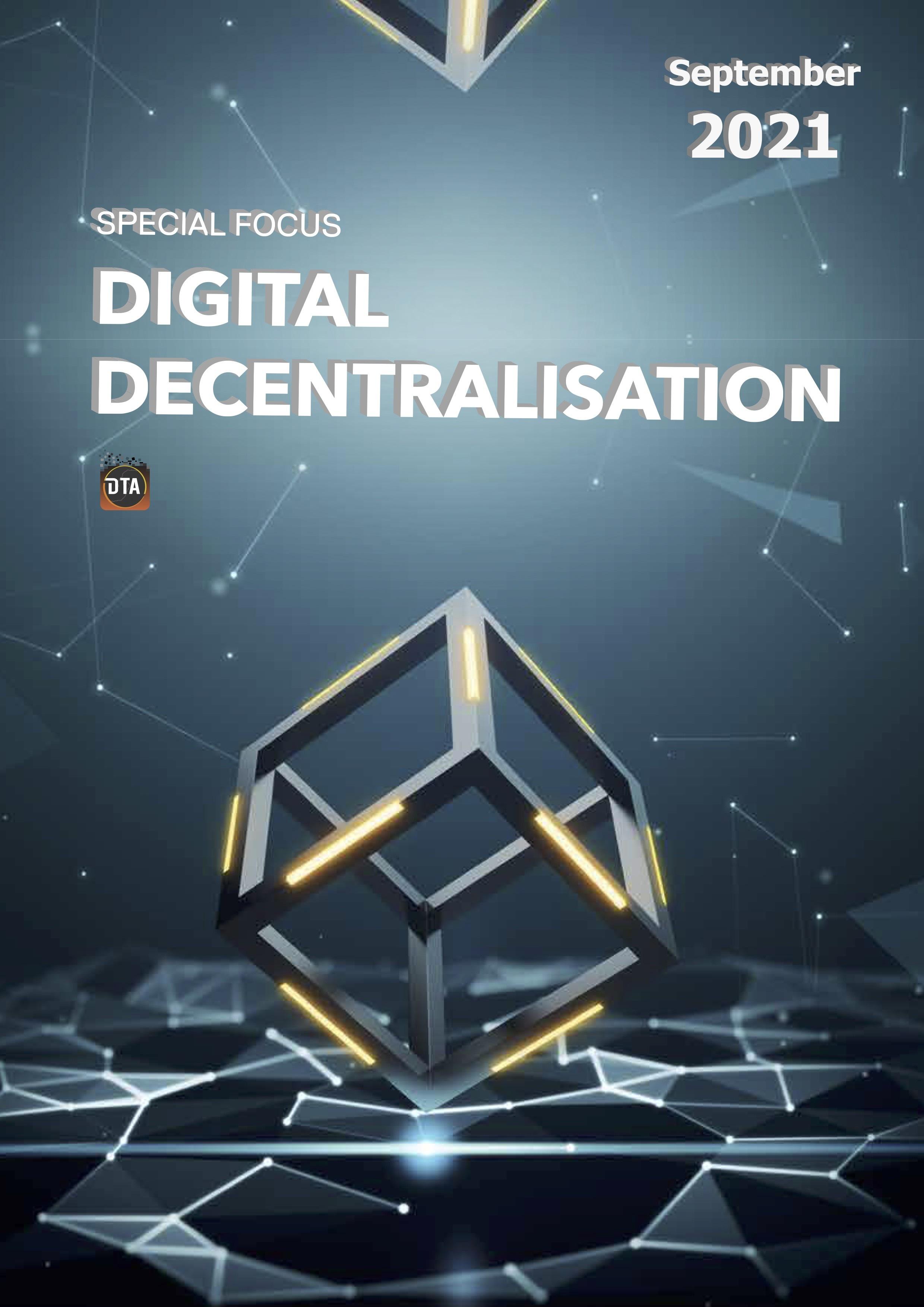 September 2021 Special Focus: Digital Decentralisation.pdf